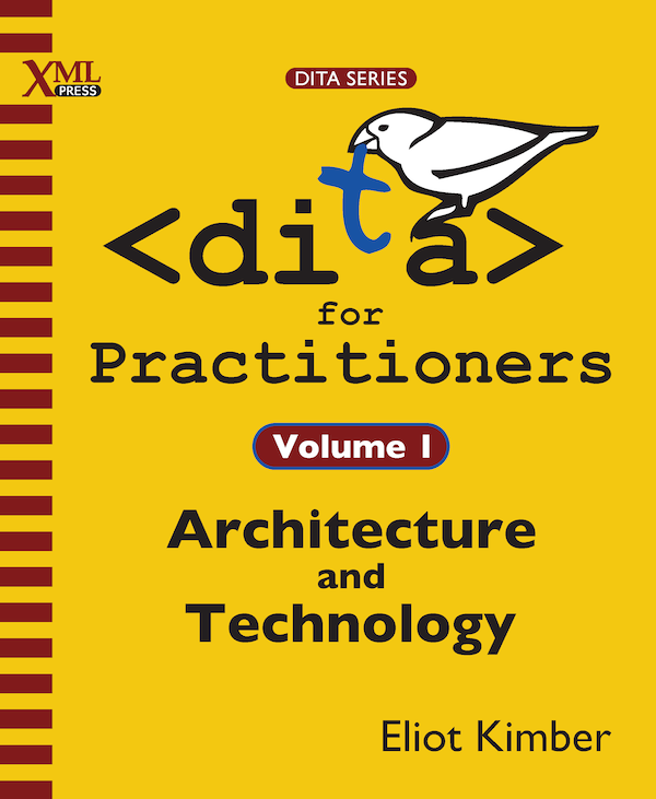 DITA for Practitioners Volume 1 Front Cover